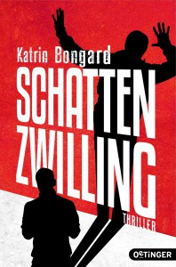 Schattenzwilling Katrin Bongard Thriller