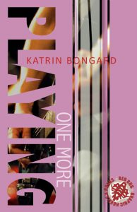 Playing one more - Katrin Bongard New Adult