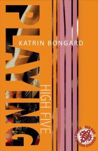 Playing High Five - Katrin Bongard New Adult
