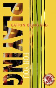 Playing for you - Katrin Bongard New Adult